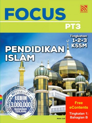 Focus PT3 Pendidikan Islam | Tingkatan 1: Bahagian B by Johar Seman, Roslan Yasnain, Mohd Zaki Yusoff, Mohd Zahid Zukefly from Pelangi ePublishing Sdn. Bhd. in School Reference category
