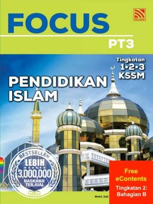 Focus PT3 Pendidikan Islam | Tingkatan 2: Bahagian B by Johar Seman, Roslan Yasnain, Mohd Zaki Yusoff, Mohd Zahid Zukefly from Pelangi ePublishing Sdn. Bhd. in School Reference category