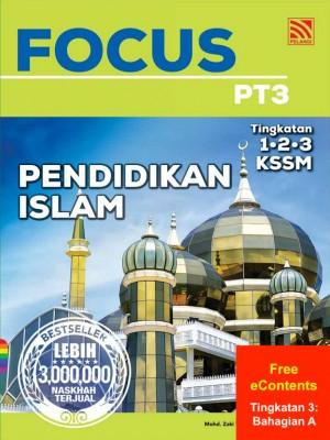 Focus PT3 Pendidikan Islam | Tingkatan 3: Bahagian A by Johar Seman, Roslan Yasnain, Mohd Zaki Yusoff, Mohd Zahid Zukefly from Pelangi ePublishing Sdn. Bhd. in School Reference category