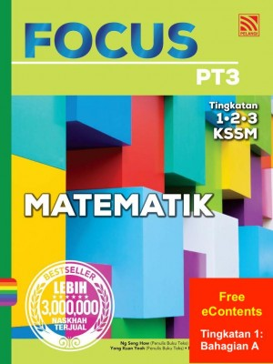 Focus PT3 Matematik | Tingkatan 1: Bahagian A by Ng Seng How, Ooi Soo Huat,  Yong Kuan Yeoh. Moy Wah Goon, Chiang Kok Wei, Samantha Neo from Pelangi ePublishing Sdn. Bhd. in School Reference category
