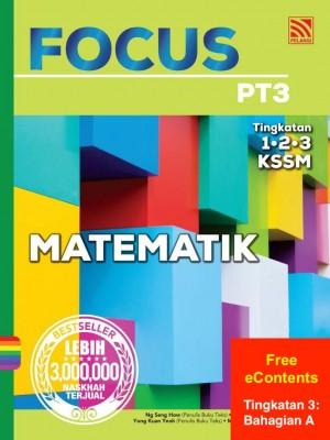 Focus PT3 Matematik | Tingkatan 3: Bahagian A by Ng Seng How, Ooi Soo Huat,  Yong Kuan Yeoh. Moy Wah Goon, Chiang Kok Wei, Samantha Neo from Pelangi ePublishing Sdn. Bhd. in School Reference category