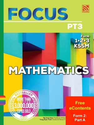 Focus PT3 Mathematics | Form 2: Part A by Ng Seng How, Ooi Soo Huat,  Yong Kuan Yeoh. Moy Wah Goon, Chiang Kok Wei, Samantha Neo from Pelangi ePublishing Sdn. Bhd. in School Reference category