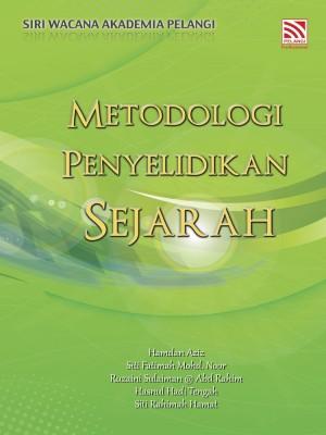 METODOLOGI PENYELIDIKAN SEJARAH