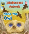 Incredible Animals | Olivia the Owl - text