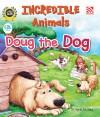 Incredible Animals | Doug the Dog