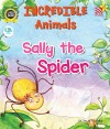 Incredible Animals | Sally the Spider