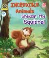 Incredible Animals | Sheldon the Squirrel