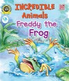 Incredible Animals | Freddy The Frog