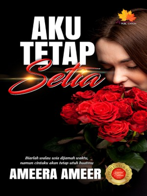 Aku Tetap Setia by Ameera Amer from Penerbitan Anaasa PLT in General Novel category