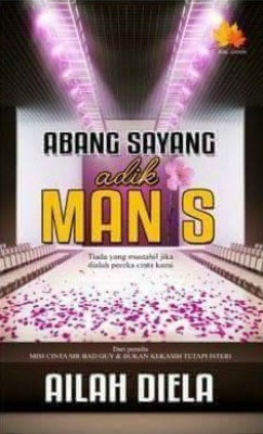 Abang Sayang Adik Manis by Ailah Diela from Penerbitan Anaasa PLT in General Novel category