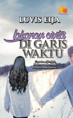 Lakaran Cinta Digaris Waktu by Luvis Eija from Penerbitan Anaasa PLT in General Novel category