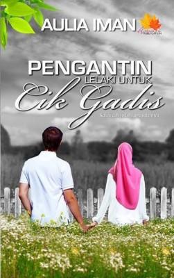 Pengantin Lelaki Untuk Cik Gadis by Aulia Iman from Penerbitan Anaasa PLT in Romance category