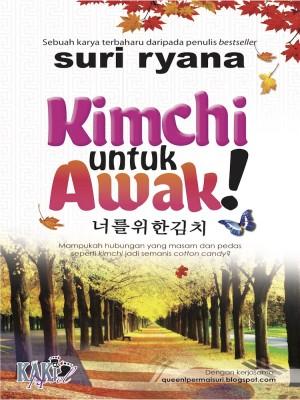 Kimchi Untuk Awak by Suri Ryana from PENERBITAN KAKI NOVEL SDN BHD in Romance category