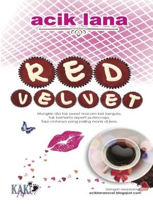 Red Velvet by Acik Lana from PENERBITAN KAKI NOVEL SDN BHD in General Novel category