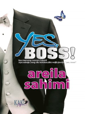 YES, BOSS! by Areila Shahimi from PENERBITAN KAKI NOVEL SDN BHD in Romance category