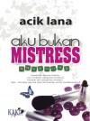 Aku Bukan Mistress by Acik Lana from  in  category