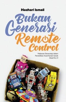 Bukan Generasi Remote Control: Melawan Stereotaip dalam Pendidikan Awal Kanak-kanak Abad Ke-21