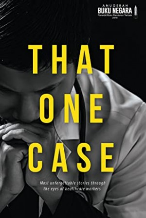 That One Case: Most Unforgettable Stories through the Eyes of Healthcare Workers