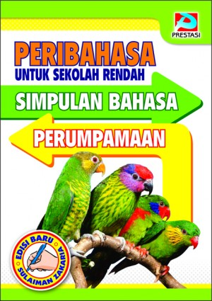 Peribahasa Untuk Sekolah Rendah: Simpulan Bahasa Dan Perumpamaan by Sulaiman Zakaria from Prestasi Publication Enterprise in Language & Dictionary category