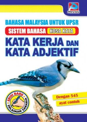 Bahasa Malaysia Untuk UPSR Kata Kerja Dan Kata Adjektif by Sulaiman Zakaria from Prestasi Publication Enterprise in Language & Dictionary category