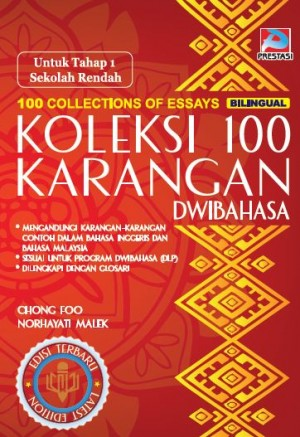 Koleksi 100 Karangan Dwibahasa Untuk Tahap 1 Sekolah Rendah by Chong Foo, Norhayati Malek from Prestasi Publication Enterprise in Language & Dictionary category