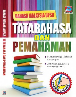 Bahasa Malaysia UPSR: Tatabahasa Dan Pemahaman by Sulaiman Zakaria from Prestasi Publication Enterprise in Language & Dictionary category