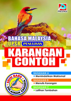 Bahasa Malaysia UPSR Penulisan: Karangan Contoh by Sulaiman Zakaria from Prestasi Publication Enterprise in Language & Dictionary category