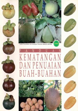 PANDUAN KEMATANGAN BUAH-BUAHAN by Ahmad Tarmizi Sapii, Pauziah Muda from PENERBIT MARDI in General Academics category