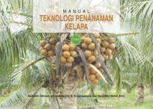 MANUAL TEKNOLOGI PENANAMAN KELAPA by Abdullah Othman, Ahmad Ngalim, A. Sivapragasam & Hairuddin Mohd. Amir from PENERBIT MARDI in General Academics category