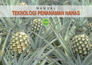 MANUAL TEKNOLOGI PENANAMAN NANAS by Malip Mujib Ahmad Tarmizi Sapii from PENERBIT MARDI in General Academics category