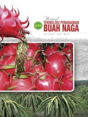 MANUAL TEKNOLOGI PENANAMAN BUAH NAGA by Zainudin Haji Meon from PENERBIT MARDI in General Academics category
