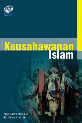 Keusahawanan Islam by Shuhairimi Abdullah & Ku Halim Ku Ariffin from Penerbit UniMAP, Universiti Malaysia Perlis in Islam category