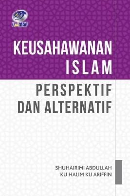 Keusahawanan Islam:Perspektif dan Alternatif by Shuhairimi Abdullah & Ku Halim Ku Ariffin from Penerbit UniMAP, Universiti Malaysia Perlis in Islam category