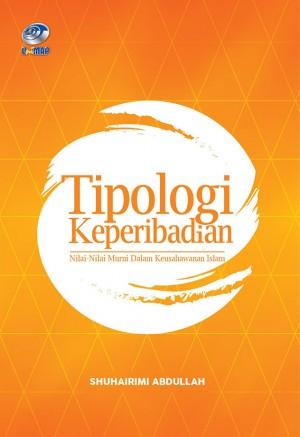 Tipologi Keperibadian: Nilai-Nilai Murni Dalam Keusahawan Islam by Shuhairimi Abdullah from Penerbit UniMAP, Universiti Malaysia Perlis in Islam category