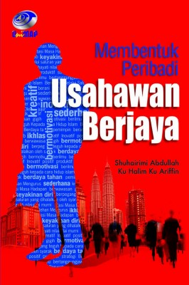 Membentuk Peribadi Usahawan Berjaya by Shuhairimi Abdullah & Ku Halim Ku Ariffin from Penerbit UniMAP, Universiti Malaysia Perlis in Islam category