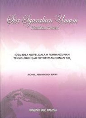 Idea-idea Novel dalam Pembangunan Teknologi Hijau Fotopemangkinan by Mohd. Asri Mohd. Nawi from PENERBIT UNIVERSITI SAINS MALAYSIA in General Academics category