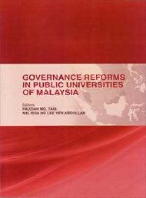 Governance Reforms in Public Universities of Malaysia by Editors: Fauziah Md. Taib Melissa Ng Lee Yen Abdullah from PENERBIT UNIVERSITI SAINS MALAYSIA in General Academics category