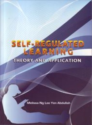 Self-Regulated Learning: Theory and Application by Melissa Ng. Lee Yen Abdullah from PENERBIT UNIVERSITI SAINS MALAYSIA in General Academics category