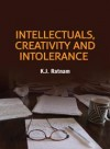 Intellectuals, Creativitiy and Intolerance - text