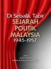 'Di sebalik tabir' sejarah politik Malaysia 1945-1957 - text