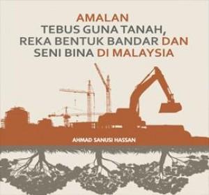 Amalan Tebus Guna Tanah, Reka Bentuk Bandar dan Seni Bina di Malaysia by Ahmad Sanusi Hassan from PENERBIT UNIVERSITI SAINS MALAYSIA in Art & Graphics category