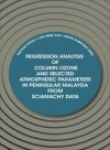 Regression Analysis of Column Ozone and Selected Atmospheric Parameters in Peninsular Malaysia from SCIAMACHY Data - text