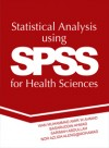 Statistical Analysis using SPSS for Health Sciences - text