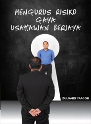 Mengurus Risiko Gaya Usahawan Berjaya by Zulnaidi Yaacob from PENERBIT UNIVERSITI SAINS MALAYSIA in Finance & Investments category