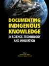 Documenting Indigenous Knowledge In Science, Technology and Innovation - text