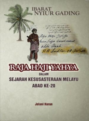 Ibarat Nyiur Gading: Raja Haji Yahya dalam Sejarah Kesusasteraan Melayu Abad Ke-20 by Jelani Harun from PENERBIT UNIVERSITI SAINS MALAYSIA in History category