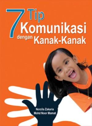 7 Tip Komunikasi dengan Kanak-Kanak by Norzila Zakaria from PENERBIT UNIVERSITI SAINS MALAYSIA in Parenting category