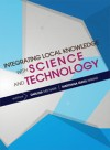 Integrating Local Knowledge with Science and Technology - text