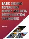 Basic Seismic Refraction Survey and Data Interpretation Techniques - text