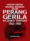 Logistik Tentera Nasional Indonesia dalam Perang Gerila di Jawa Tengah (1947–1949) - text